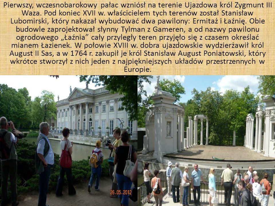 Pierwszy, wczesnobarokowy pałac wzniósł na terenie Ujazdowa król Zygmunt III Waza.