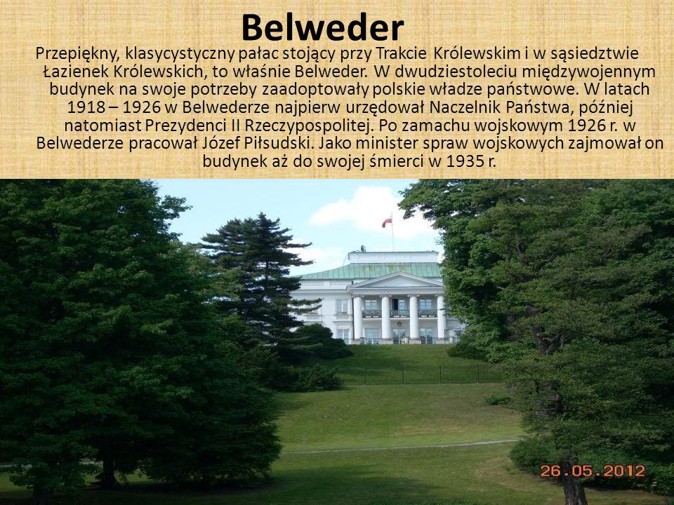 Belweder Przepiękny, klasycystyczny pałac stojący przy Trakcie Królewskim i w sąsiedztwie Łazienek Królewskich, to właśnie Belweder.
