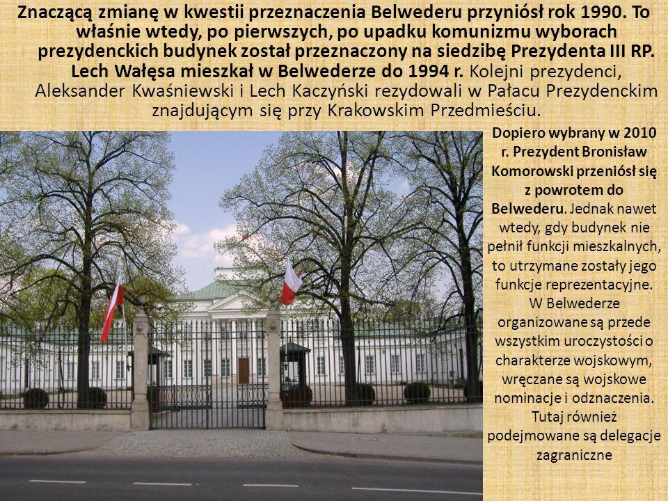 Znaczącą zmianę w kwestii przeznaczenia Belwederu przyniósł rok 1990.