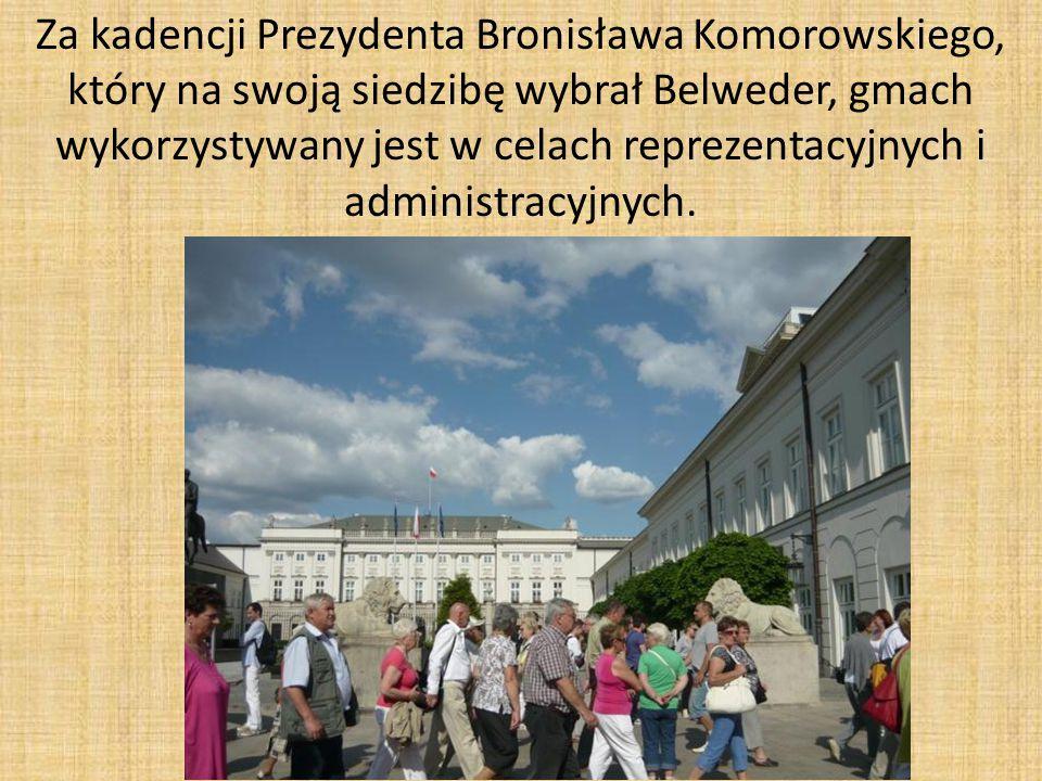 Za kadencji Prezydenta Bronisława Komorowskiego, który na swoją siedzibę wybrał Belweder, gmach wykorzystywany jest w celach reprezentacyjnych i administracyjnych.