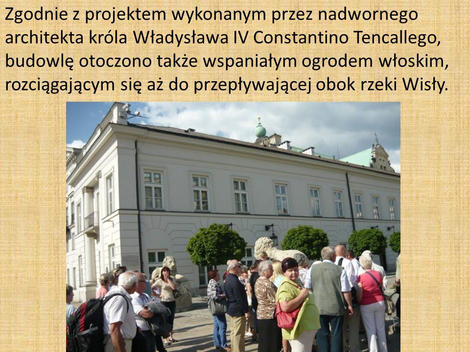 Zgodnie z projektem wykonanym przez nadwornego architekta króla Władysława IV Constantino Tencallego, budowlę otoczono także wspaniałym ogrodem włoskim, rozciągającym się aż do przepływającej obok rzeki Wisły.