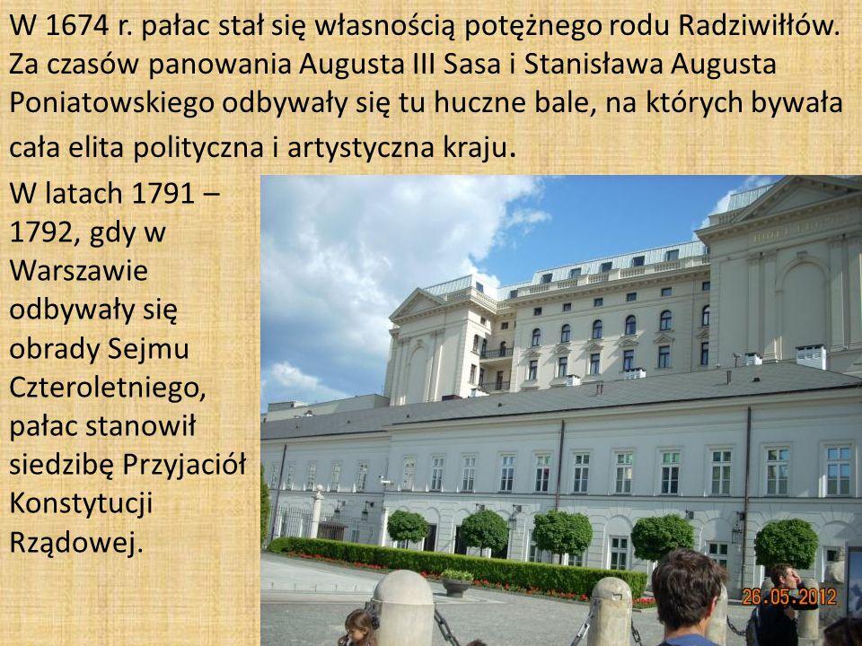 W 1674 r. pałac stał się własnością potężnego rodu Radziwiłłów.