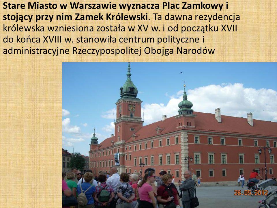Stare Miasto w Warszawie wyznacza Plac Zamkowy i stojący przy nim Zamek Królewski.