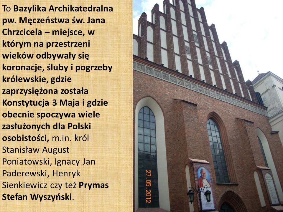 To Bazylika Archikatedralna pw. Męczeństwa św.