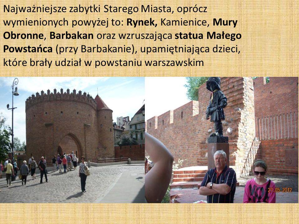 Najważniejsze zabytki Starego Miasta, oprócz wymienionych powyżej to: Rynek, Kamienice, Mury Obronne, Barbakan oraz wzruszająca statua Małego Powstańca (przy Barbakanie), upamiętniająca dzieci, które brały udział w powstaniu warszawskim