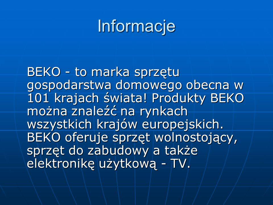 Informacje BEKO - to marka sprzętu gospodarstwa domowego obecna w 101 krajach świata.