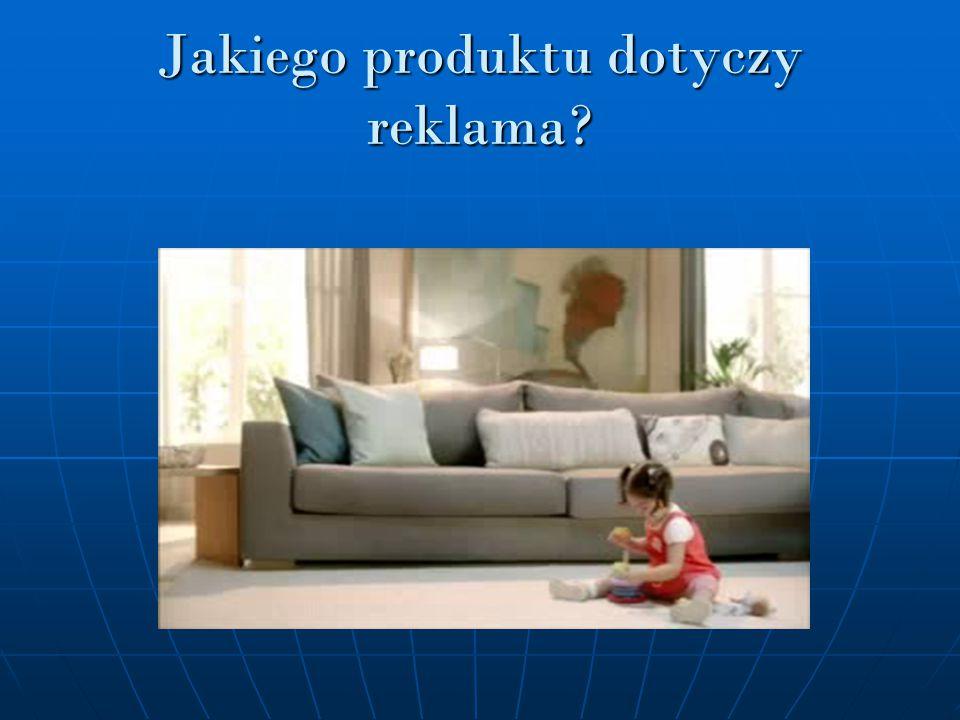 Jakiego produktu dotyczy reklama