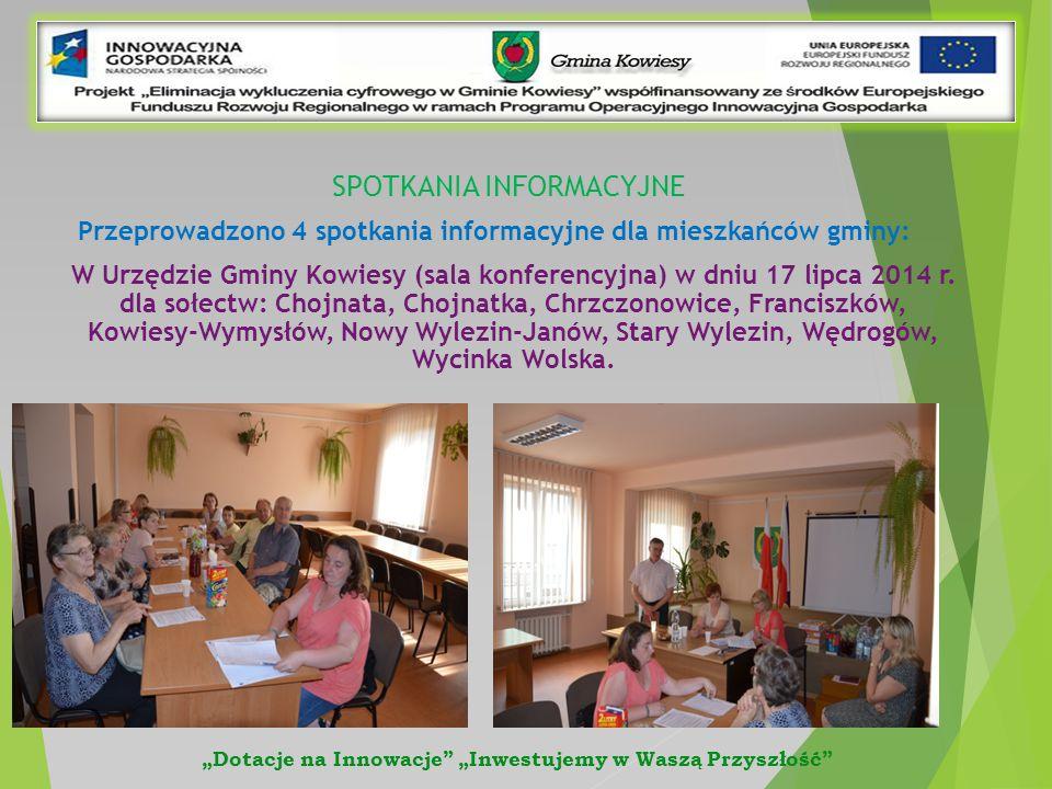 SPOTKANIA INFORMACYJNE Przeprowadzono 4 spotkania informacyjne dla mieszkańców gminy: W Urzędzie Gminy Kowiesy (sala konferencyjna) w dniu 17 lipca 2014 r.