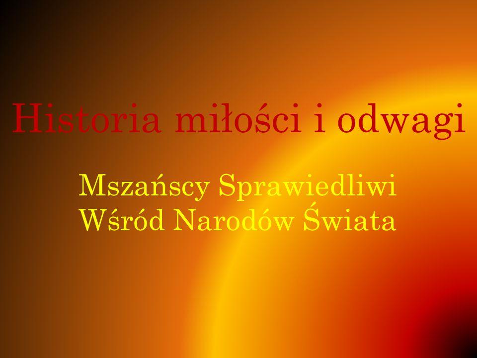 Historia miłości i odwagi Mszańscy Sprawiedliwi Wśród Narodów Świata