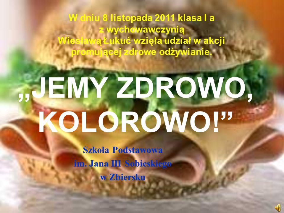 """""""JEMY ZDROWO, KOLOROWO! Szkoła Podstawowa im."""