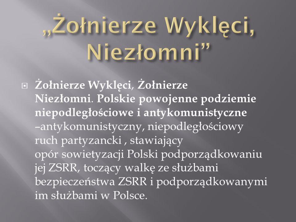 Członkowie niepodległościowej partyzantki antykomunistycznej.