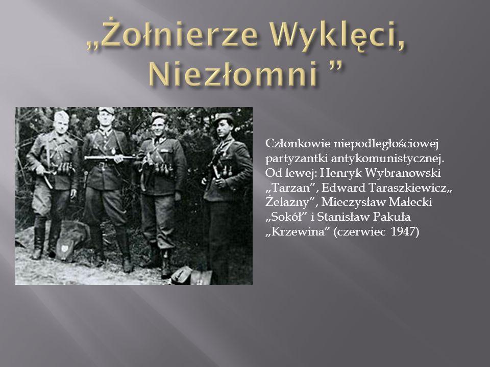 """ Uczestnicy ruchu partyzanckiego określani są jako """"żołnierze wyklęci , """"żołnierze drugiej konspiracji czy jako """"żołnierze niezłomni ."""