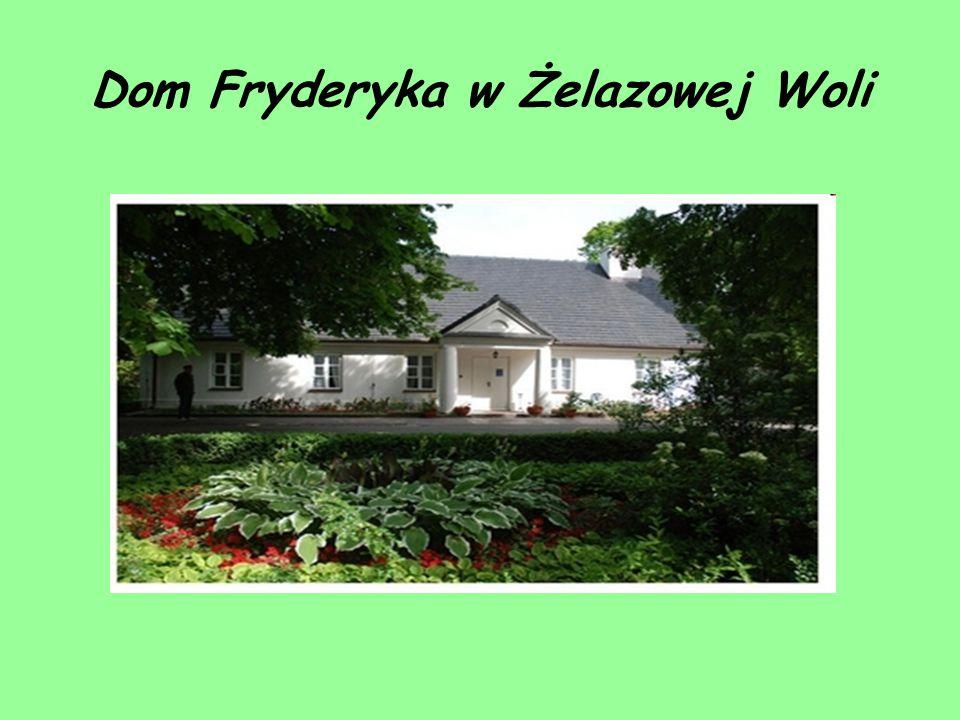 Dom Fryderyka w Żelazowej Woli