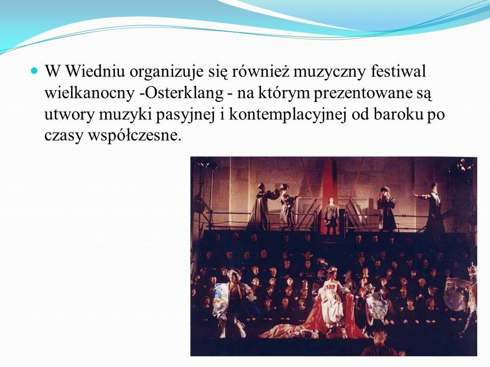 W Wiedniu organizuje się również muzyczny festiwal wielkanocny -Osterklang - na którym prezentowane są utwory muzyki pasyjnej i kontemplacyjnej od baroku po czasy współczesne.