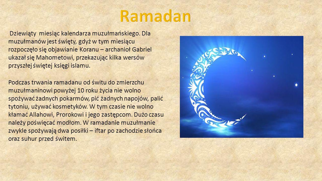Dziewiąty miesiąc kalendarza muzułmańskiego. Dla muzułmanów jest święty, gdyż w tym miesiącu rozpoczęło się objawianie Koranu – archanioł Gabriel ukaz