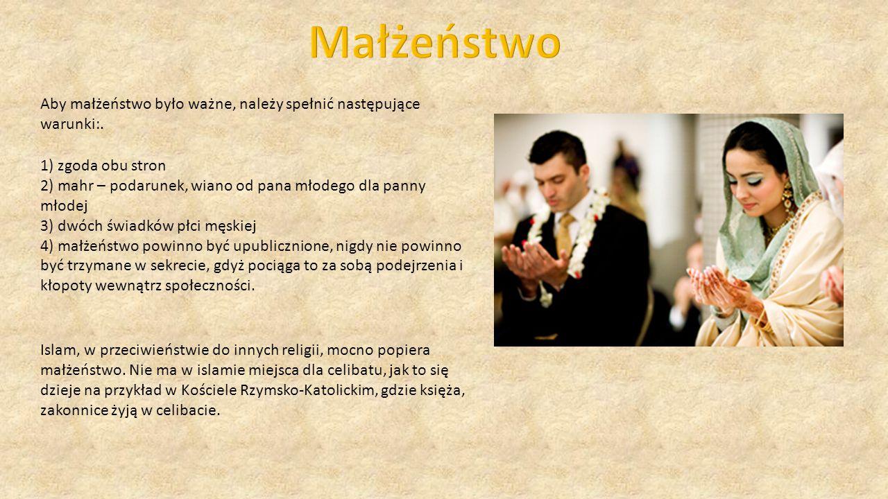 1) zgoda obu stron 2) mahr – podarunek, wiano od pana młodego dla panny młodej 3) dwóch świadków płci męskiej 4) małżeństwo powinno być upublicznione,