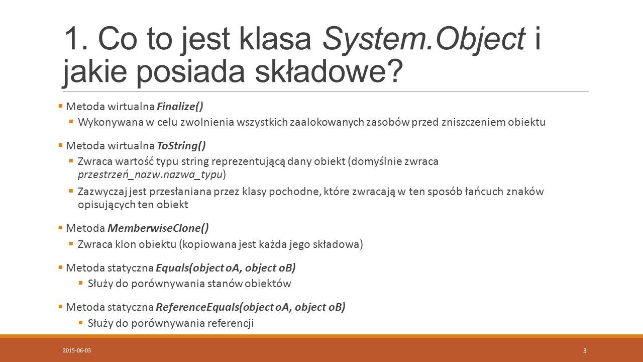 1. Co to jest klasa System.Object i jakie posiada składowe.