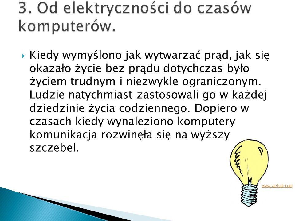  Kiedy wymyślono jak wytwarzać prąd, jak się okazało życie bez prądu dotychczas było życiem trudnym i niezwykle ograniczonym.