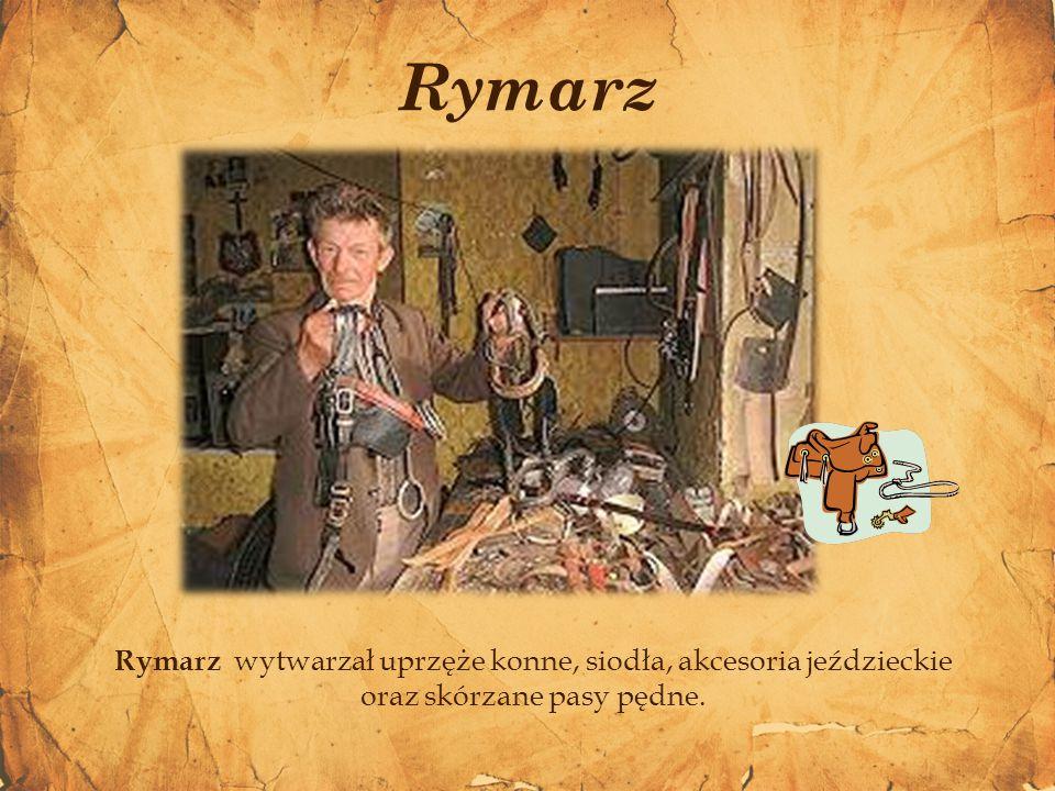 Rymarz wytwarzał uprzęże konne, siodła, akcesoria jeździeckie oraz skórzane pasy pędne. Rymarz