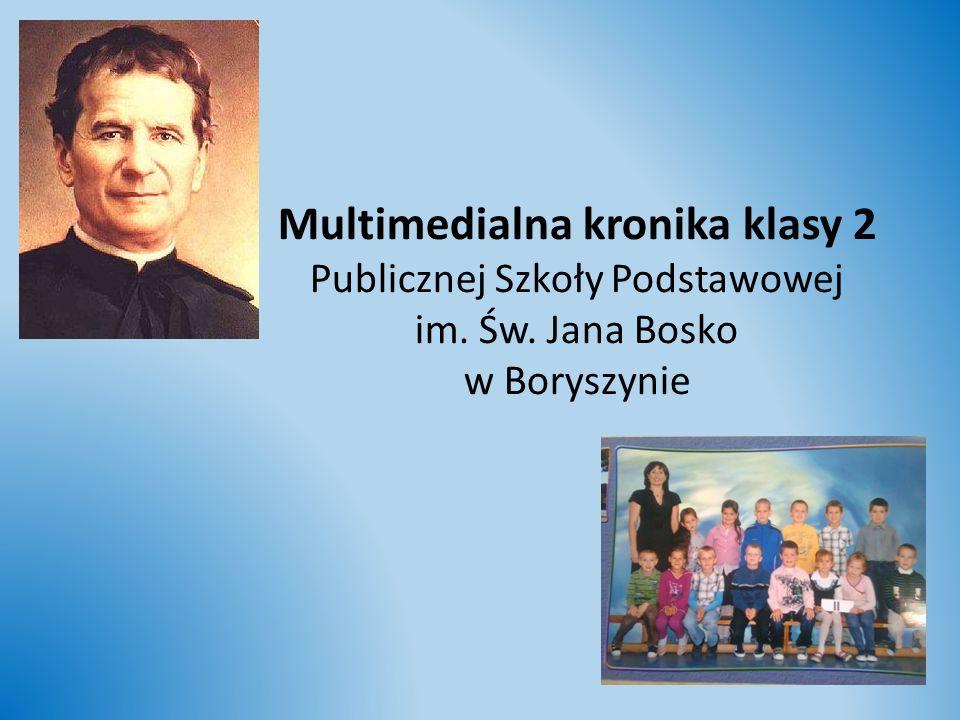 Multimedialna kronika klasy 2 Publicznej Szkoły Podstawowej im. Św. Jana Bosko w Boryszynie