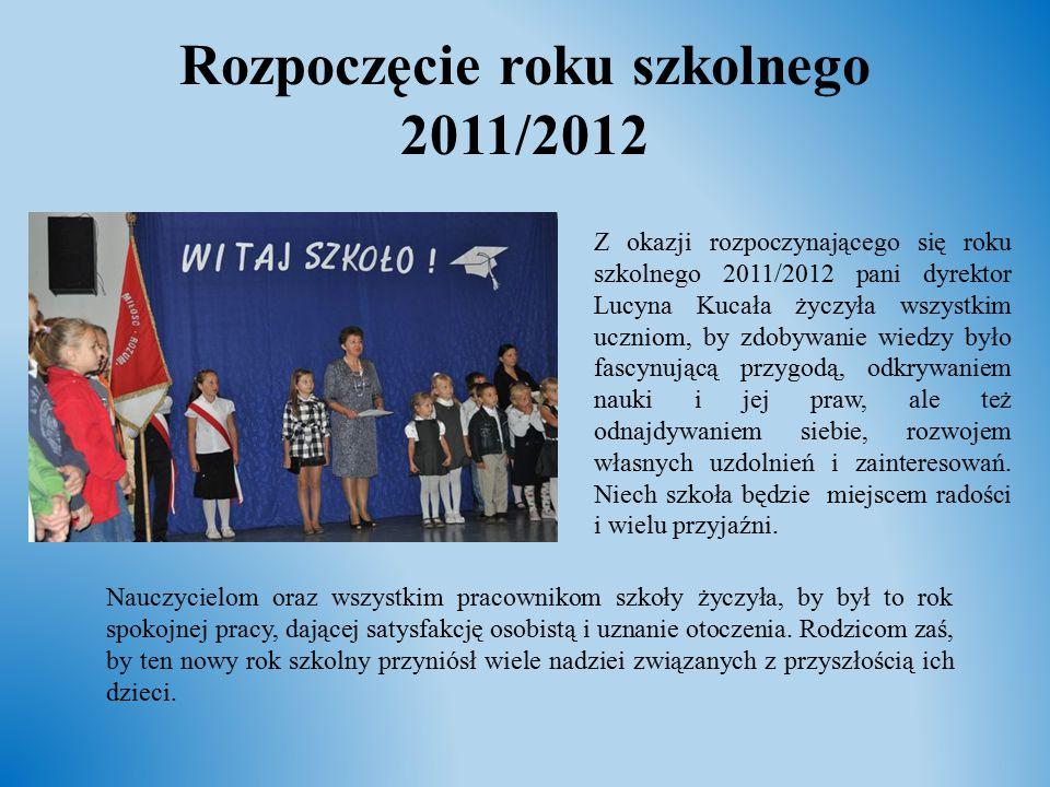 Rozpoczęcie roku szkolnego 2011/2012 Z okazji rozpoczynającego się roku szkolnego 2011/2012 pani dyrektor Lucyna Kucała życzyła wszystkim uczniom, by