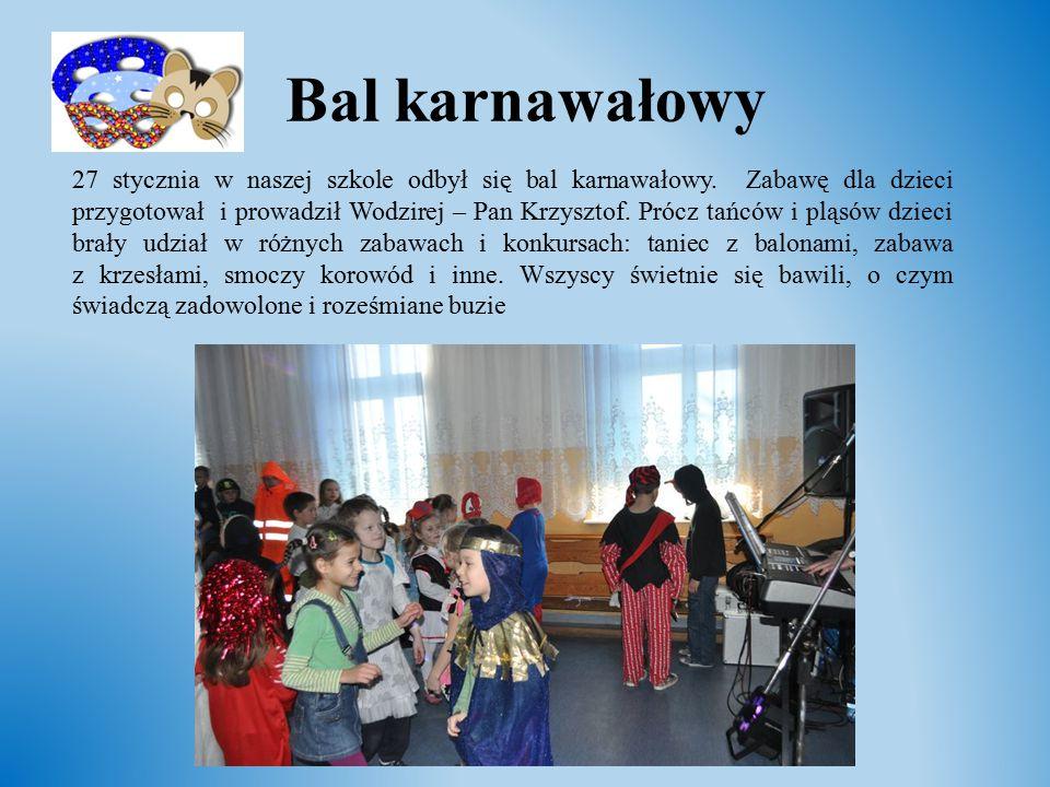 Bal karnawałowy 27 stycznia w naszej szkole odbył się bal karnawałowy. Zabawę dla dzieci przygotował i prowadził Wodzirej – Pan Krzysztof. Prócz tańcó