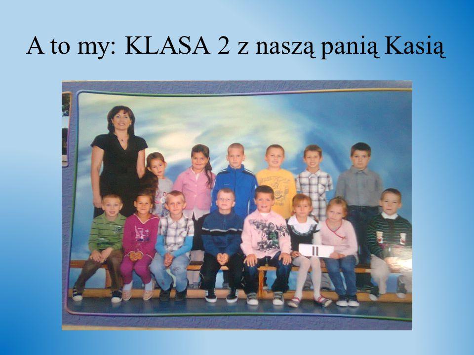 A to my: KLASA 2 z naszą panią Kasią