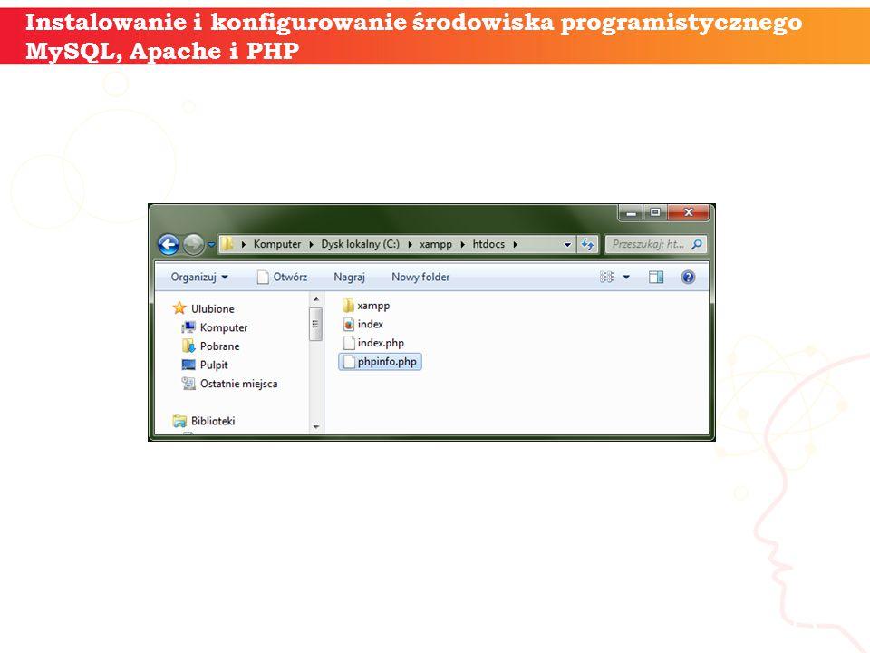 informatyka + 13 Instalowanie i konfigurowanie środowiska programistycznego MySQL, Apache i PHP