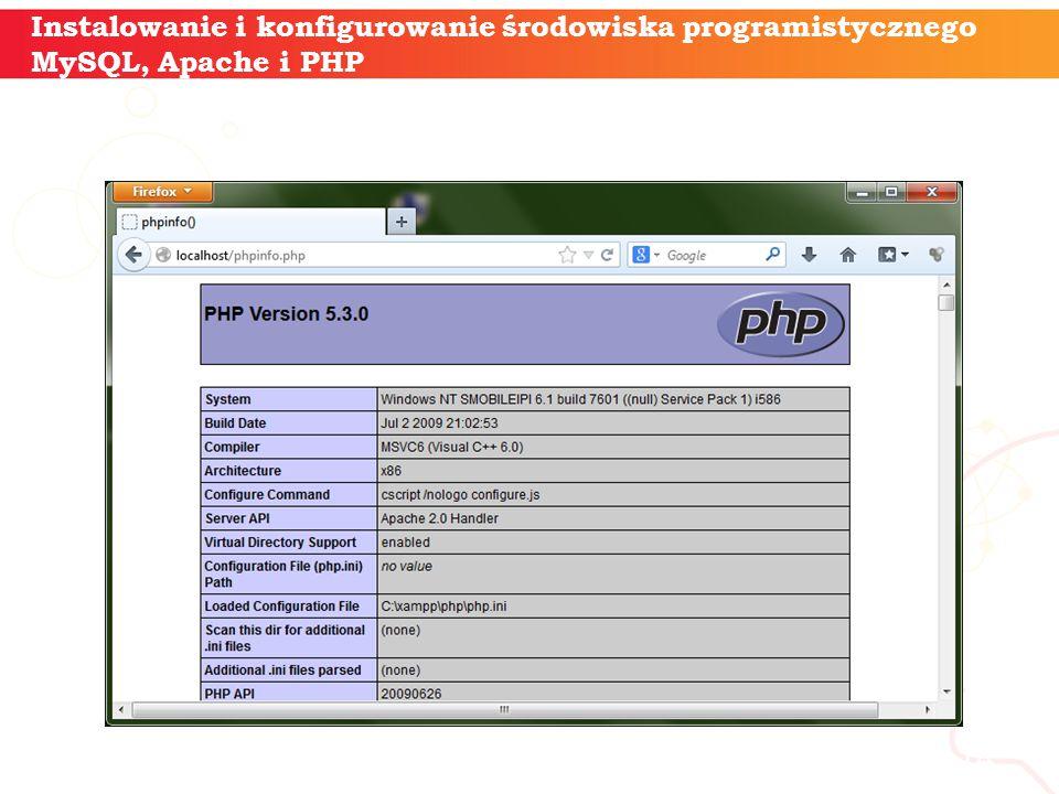 informatyka + 14 Instalowanie i konfigurowanie środowiska programistycznego MySQL, Apache i PHP