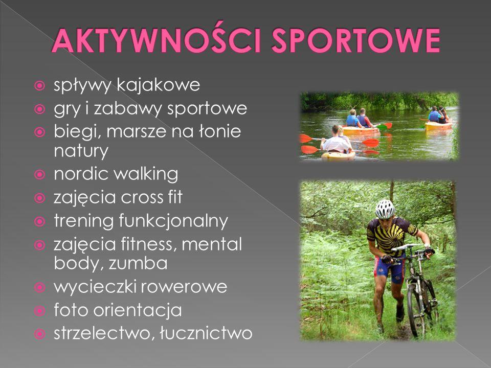  spływy kajakowe  gry i zabawy sportowe  biegi, marsze na łonie natury  nordic walking  zajęcia cross fit  trening funkcjonalny  zajęcia fitness, mental body, zumba  wycieczki rowerowe  foto orientacja  strzelectwo, łucznictwo