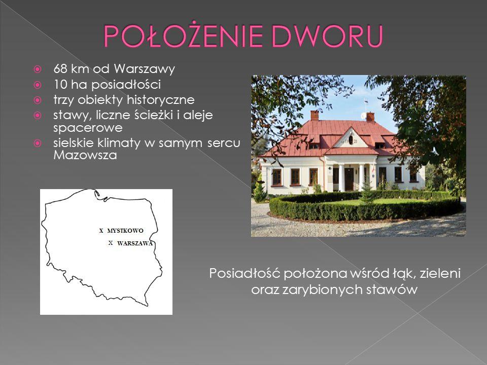  68 km od Warszawy  10 ha posiadłości  trzy obiekty historyczne  stawy, liczne ścieżki i aleje spacerowe  sielskie klimaty w samym sercu Mazowsza Posiadłość położona wśród łąk, zieleni oraz zarybionych stawów