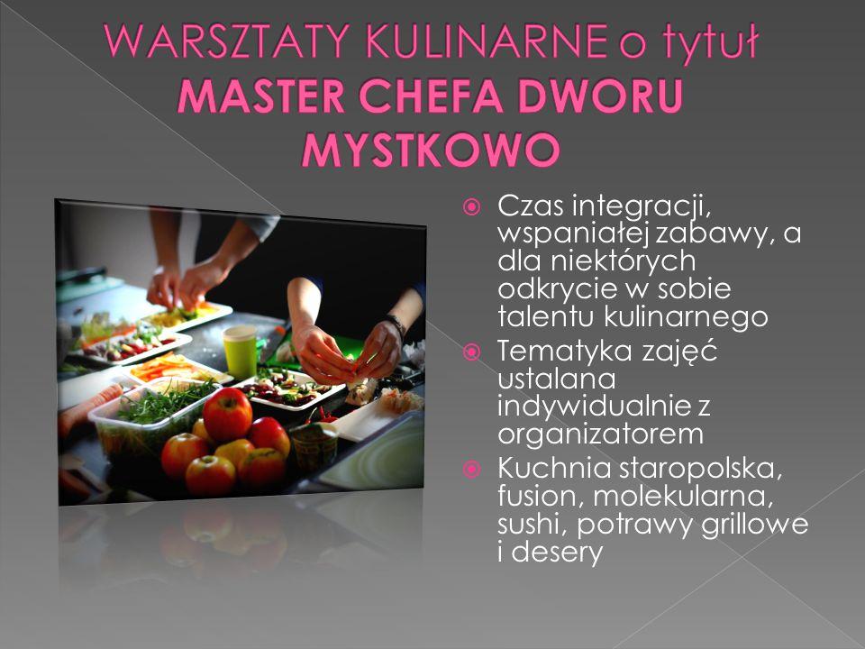  Czas integracji, wspaniałej zabawy, a dla niektórych odkrycie w sobie talentu kulinarnego  Tematyka zajęć ustalana indywidualnie z organizatorem  Kuchnia staropolska, fusion, molekularna, sushi, potrawy grillowe i desery