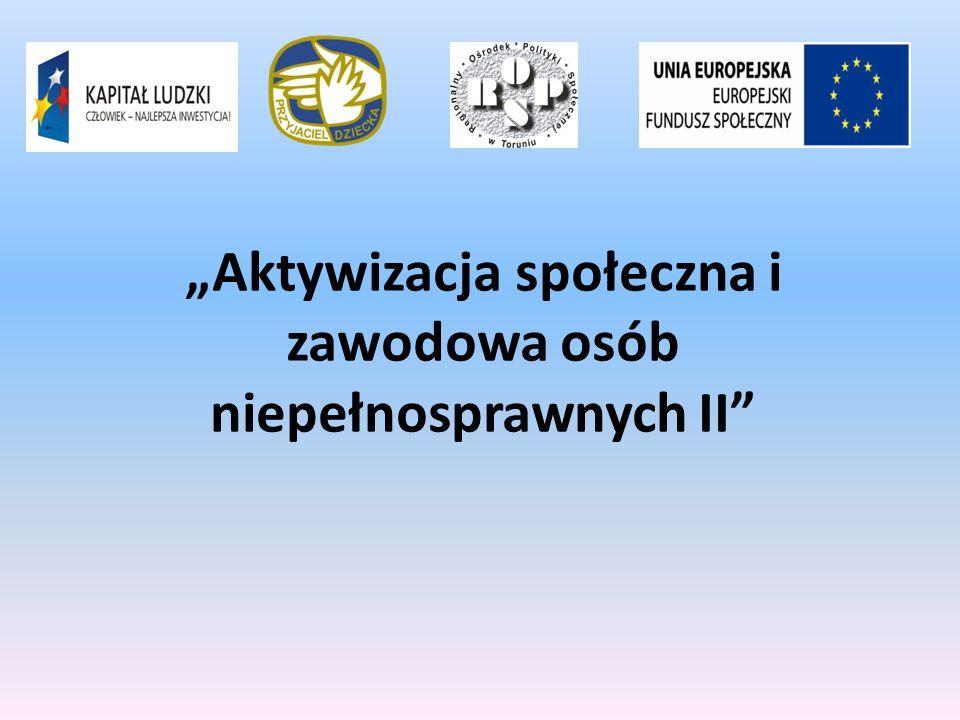 """""""Aktywizacja społeczna i zawodowa osób niepełnosprawnych II"""