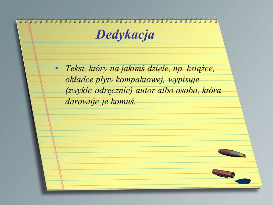 Cytat w dedykacji Dedykacja może zawierać w sobie także motto, cytat.
