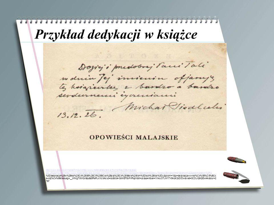 Przykład dedykacji w książce Your Subtopics Go Here http://www.google.pl/imgres?imgurl=http://www.historianaturalis.pl/fxcms/files/336-malaje2- big.JP