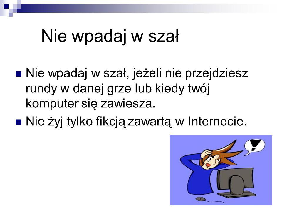 Zasady bezpieczeństwa 1.Nie ufaj osobie poznanej przez Internet.