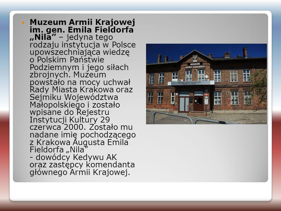 """Muzeum Armii Krajowej im. gen. Emila Fieldorfa """"Nila"""" – jedyna tego rodzaju instytucja w Polsce upowszechniająca wiedzę o Polskim Państwie Podziemnym"""