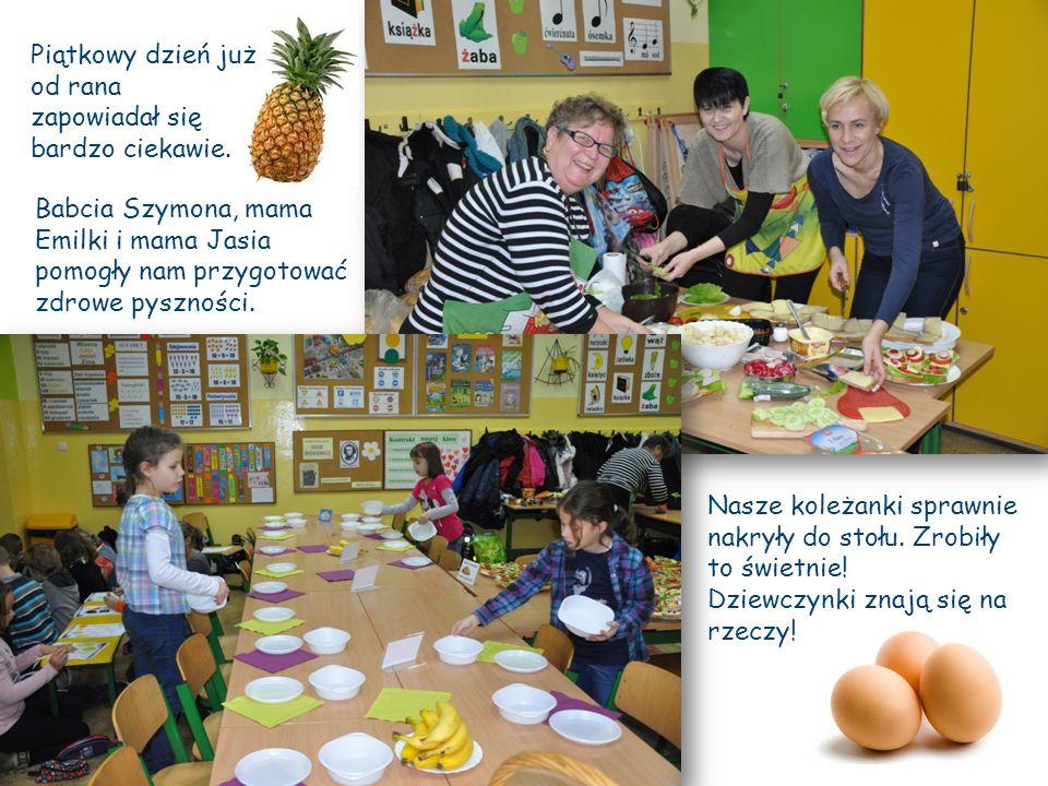 Babcia Szymona, mama Emilki i mama Jasia pomogły nam przygotować zdrowe pyszności. Nasze koleżanki sprawnie nakryły do stołu. Zrobiły to świetnie! Dzi