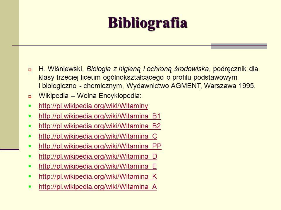 Bibliografia  H. Wiśniewski, Biologia z higieną i ochroną środowiska, podręcznik dla klasy trzeciej liceum ogólnokształcącego o profilu podstawowym i