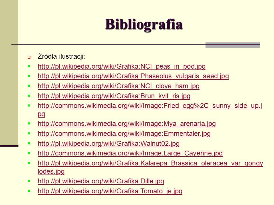 Bibliografia  Źródła ilustracji:  http://pl.wikipedia.org/wiki/Grafika:NCI_peas_in_pod.jpg http://pl.wikipedia.org/wiki/Grafika:NCI_peas_in_pod.jpg
