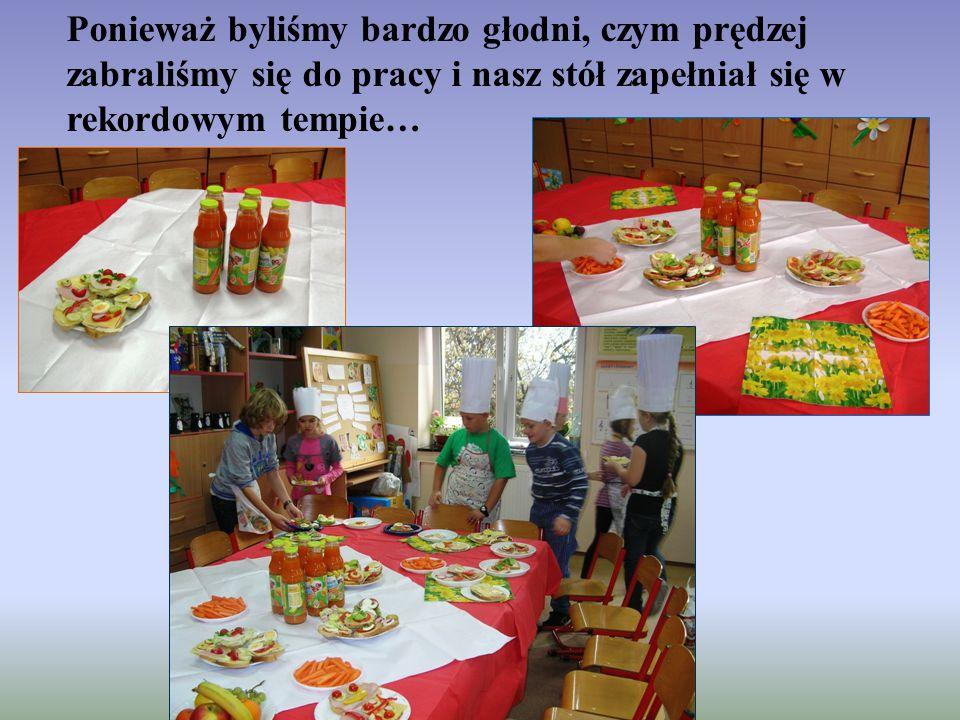 Ponieważ byliśmy bardzo głodni, czym prędzej zabraliśmy się do pracy i nasz stół zapełniał się w rekordowym tempie…