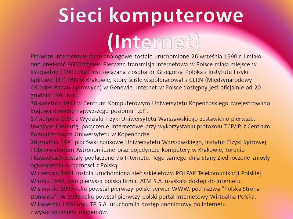 Pierwsze internetowe łącze analogowe zostało uruchomione 26 września 1990 r. i miało ono prędkość 9600 bit/sek. Pierwsza transmisja internetowa w Pols