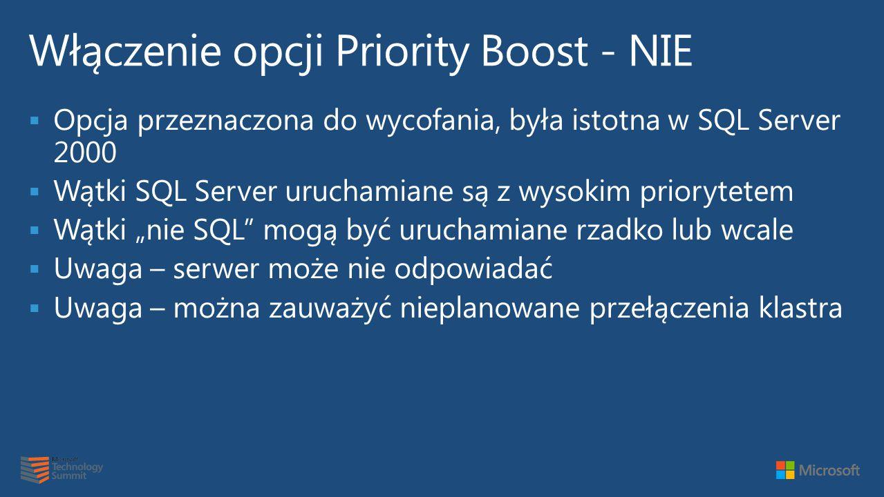 """ Opcja przeznaczona do wycofania, była istotna w SQL Server 2000  Wątki SQL Server uruchamiane są z wysokim priorytetem  Wątki """"nie SQL mogą być uruchamiane rzadko lub wcale  Uwaga – serwer może nie odpowiadać  Uwaga – można zauważyć nieplanowane przełączenia klastra"""
