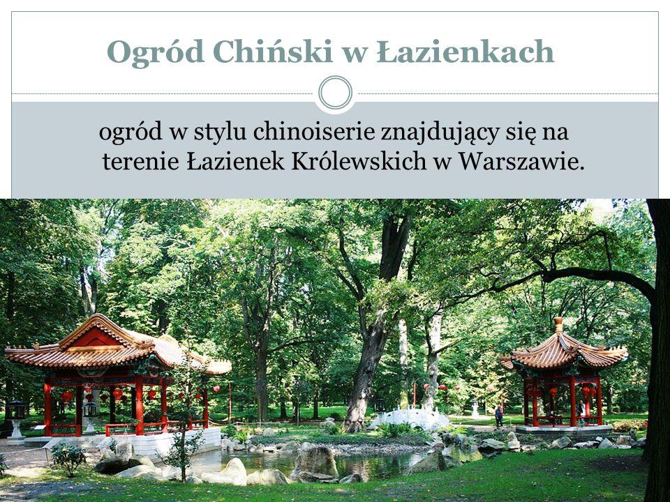 Ogród Chiński w Łazienkach ogród w stylu chinoiserie znajdujący się na terenie Łazienek Królewskich w Warszawie.