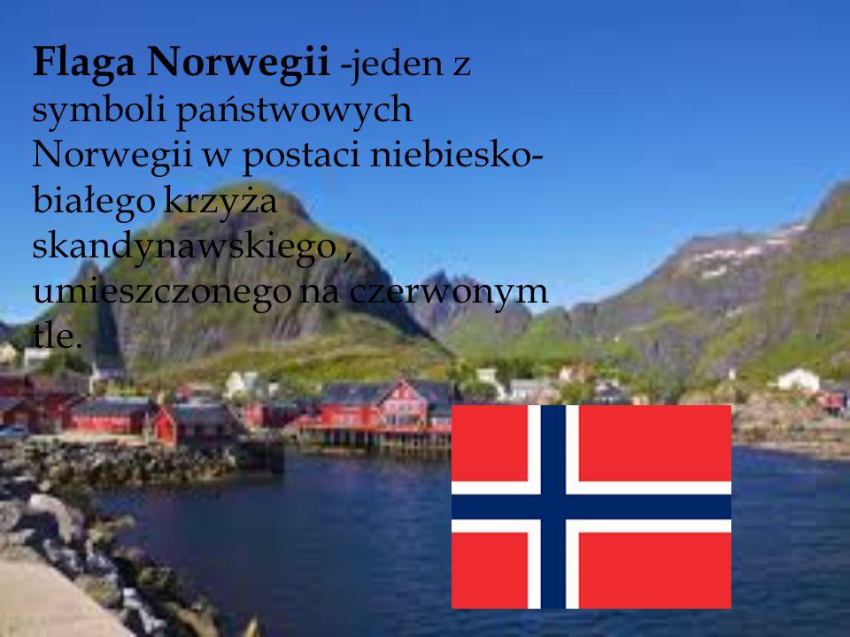 Flaga Norwegii -jeden z symboli państwowych Norwegii w postaci niebiesko- białego krzyża skandynawskiego, umieszczonego na czerwonym tle.