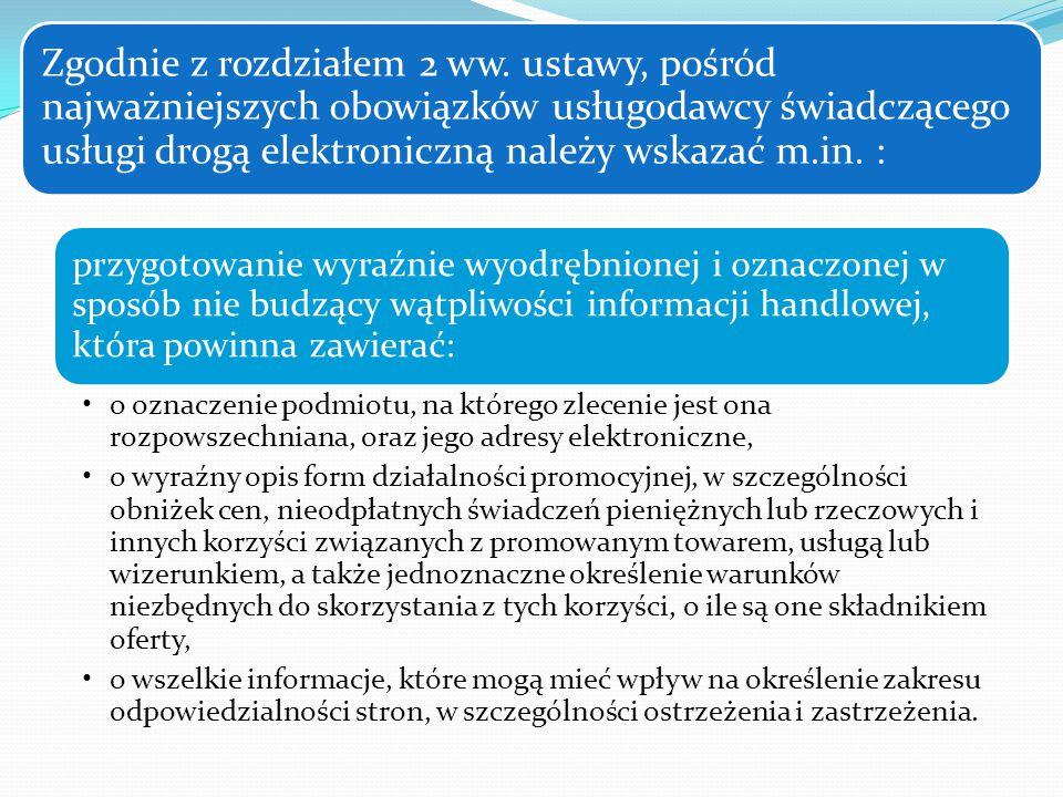 Zgodnie z rozdziałem 2 ww. ustawy, pośród najważniejszych obowiązków usługodawcy świadczącego usługi drogą elektroniczną należy wskazać m.in. : przygo