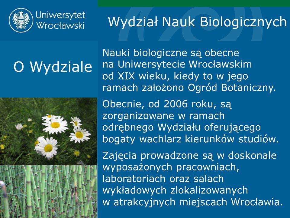 Nauki biologiczne są obecne na Uniwersytecie Wrocławskim od XIX wieku, kiedy to w jego ramach założono Ogród Botaniczny. Obecnie, od 2006 roku, są zor