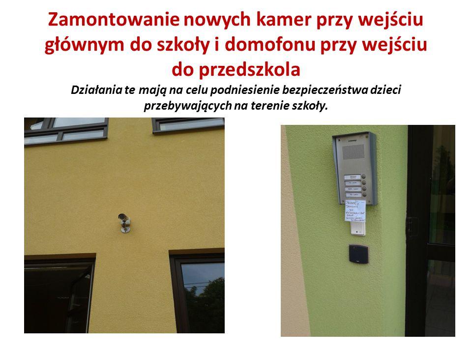 Zamontowanie nowych kamer przy wejściu głównym do szkoły i domofonu przy wejściu do przedszkola Działania te mają na celu podniesienie bezpieczeństwa