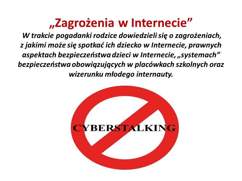 """""""Zagrożenia w Internecie"""" W trakcie pogadanki rodzice dowiedzieli się o zagrożeniach, z jakimi może się spotkać ich dziecko w Internecie, prawnych asp"""