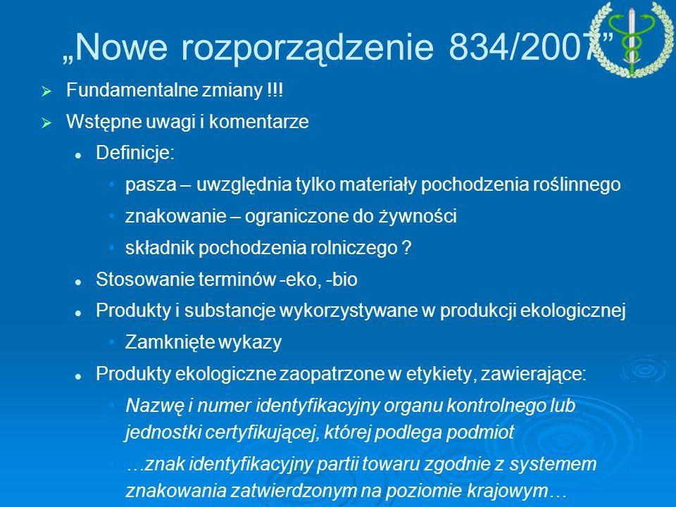 """""""Nowe rozporządzenie 834/2007   Fundamentalne zmiany !!."""